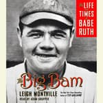 The Big Bam by  Leigh Montville audiobook