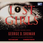 Lost Girls by  George D. Shuman audiobook