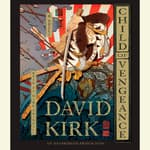 Child of Vengeance by  David Kirk audiobook