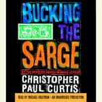 Bucking the Sarge by  Christopher Paul Curtis audiobook