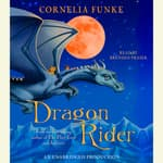 Dragon Rider by  Cornelia Funke audiobook