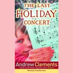 The Last Holiday Concert by  Andrew Clements audiobook