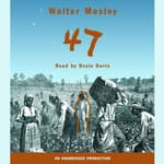 47 by  Walter Mosley audiobook