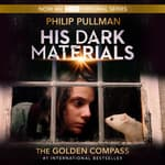 His Dark Materials, Book I: The Golden Compass by  Philip Pullman audiobook