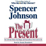 The Present by  Spencer Johnson, M.D. audiobook