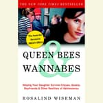 Queen Bees and Wannabes by  Rosalind Wiseman audiobook