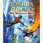 Joshua Dread: The Nameless Hero by  Lee Bacon audiobook