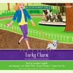 Beacon Street Girls #8: Lucky Charm by  Annie Bryant audiobook