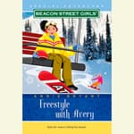 Beacon Street Girls Special Adventure: Freestyle With Avery by  Annie Bryant audiobook