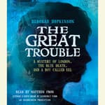 The Great Trouble by  Deborah Hopkinson audiobook