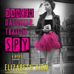 Dancer, Daughter, Traitor, Spy by  Elizabeth Kiem audiobook