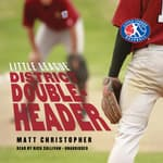 District Doubleheader by  Matt Christopher audiobook