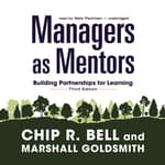 Managers as Mentors, Third Edition by  Marshall Goldsmith audiobook
