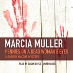 Pennies on a Dead Woman's Eyes by  Marcia Muller audiobook