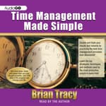 Time Management Made Simple by  Brian Tracy audiobook