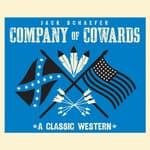 Company of Cowards by  Jack Schaefer audiobook