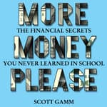 More Money, Please by  Scott Gamm audiobook