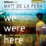 We Were Here by  Matt de la Peña audiobook