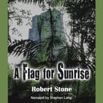 A Flag for Sunrise by  Robert Stone audiobook