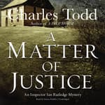 A Matter of Justice by  Charles Todd audiobook