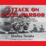 Attack on Pearl Harbor by  Shelley Tanaka audiobook