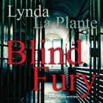 Blind Fury by  Lynda La Plante audiobook