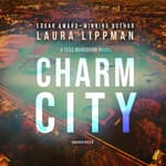 Charm City by  Laura Lippman audiobook