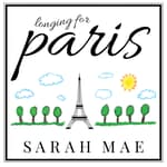 Longing for Paris by  Sarah Mae audiobook