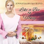 Like a Bee to Honey by  Jennifer Beckstrand audiobook