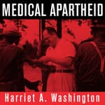 Medical Apartheid by  Harriet A. Washington audiobook