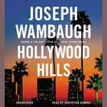 Hollywood Hills by  Joseph Wambaugh audiobook
