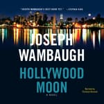 Hollywood Moon by  Joseph Wambaugh audiobook