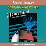 Homeland, and Other Stories by  Barbara Kingsolver audiobook
