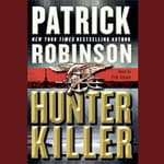 Hunter Killer by  Patrick Robinson audiobook