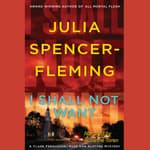 I Shall Not Want by  Julia Spencer-Fleming audiobook