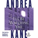 I'll Be Watching You by  Andrea Kane audiobook