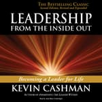 Leadership from the Inside Out by  Kevin Cashman audiobook
