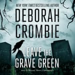 Leave the Grave Green by  Deborah Crombie audiobook