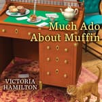 Much Ado About Muffin by  Victoria Hamilton audiobook