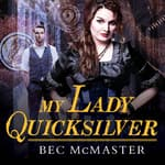 My Lady Quicksilver by  Bec McMaster audiobook