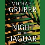 Night of the Jaguar by  Michael Gruber audiobook