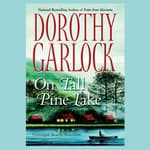 On Tall Pine Lake by  Dorothy Garlock audiobook