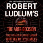 Robert Ludlum's The Ares Decision by  Kyle Mills audiobook