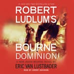Robert Ludlum's™ The Bourne Dominion by  Eric Van Lustbader audiobook