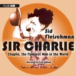 Sir Charlie by  Sid Fleischman audiobook