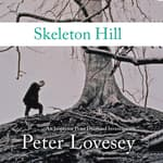 Skeleton Hill by  Peter Lovesey audiobook