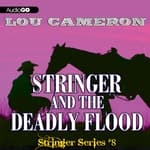 Stringer and the Deadly Flood by  Lou Cameron audiobook