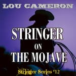 Stringer on the Mojave by  Lou Cameron audiobook