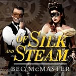 Of Silk and Steam by  Bec McMaster audiobook