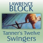 Tanner's Twelve Swingers by  Lawrence Block audiobook